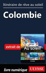 Itinéraire de rêve au soleil - Colombie