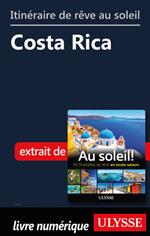 Itinéraire de rêve au soleil - Costa Rica