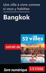 Une ville à vivre comme si vous y habitiez - Bangkok
