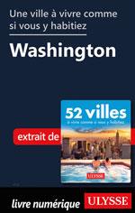 Une ville à vivre comme si vous y habitiez - Washington