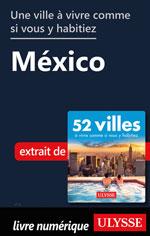 Une ville à vivre comme si vous y habitiez - México