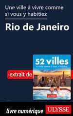 Une ville à vivre comme si vous y habitiez - Rio de Janeiro