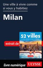 Une ville à vivre comme si vous y habitiez - Milan
