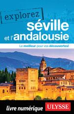 Explorez Séville et l'Andalousie