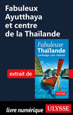 Fabuleux Ayutthaya et centre de la Thaïlande