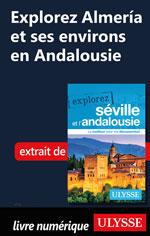 Explorez Almería et ses environs en Andalousie
