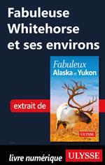 Fabuleuse Whitehorse et ses environs