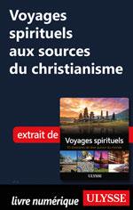 Voyages spirituels aux sources du christianisme