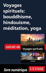 Voyages spirituels: bouddhisme, hindouisme, méditation, yoga