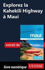 Explorez La Kahekili Highway à Maui