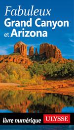 Fabuleux Grand Canyon et Arizona