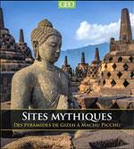 Sites Mythiques : des Pyramides de Gizeh à Machu Picchu