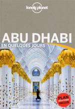 Lonely Planet en Quelques Jours Abu Dhabi, 1ère Éd.