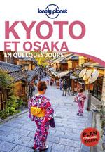 Lonely Planet Kyoto et Osaka en Quelques Jours