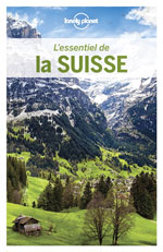 Lonely Planet l'Essentiel de la Suisse