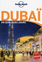 Lonely Planet en Quelques Jours Dubaï
