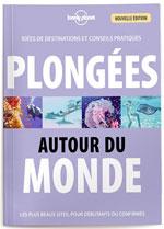Lonely Planet Plongée Autour du Monde