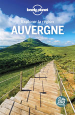 Lonely Planet Explorer la Région Auvergne