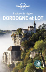 Lonely Planet Explorer la Dordogne et du Lot