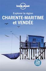 Lonely Planet Explorer la Charente Maritime et la la Vendée