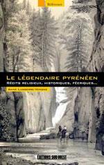 Le Légendaire Pyrénéen - Récits Religieux et Historiques