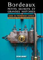 Bordeaux, Petits Secrets et Grandes Histoires