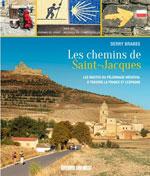 Les Chemins de St-Jacques : Routes du Pèlerinage Médiéval