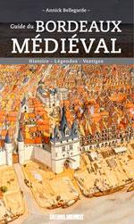 Guide du Bordeaux Médiéval