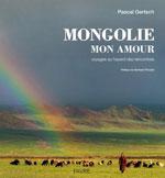 Mongolie, Mon Amour: Voyages au Hasard des Rencontres