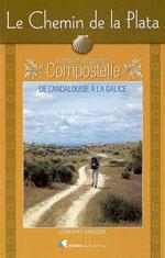 Chemin de la Plata Vers Compostelle (Andalousie à Galice)