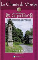 Chemin de Vézelay Vers St-Jacques Compostelle