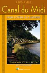 Le Canal du Midi et le Canal Latéral De la Garonne