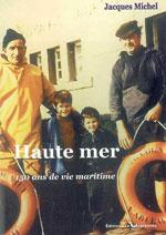 Haute Mer, 150 Ans de Vie Maritime