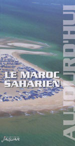 Le Maroc Saharien Aujourd'hui