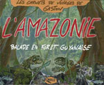 L'Amazonie, Balade en Forêt Guyanaise