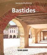 Bastides : Villes Neuves du Moyen-Âge