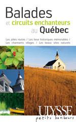 Balades et circuits enchanteurs au Québec