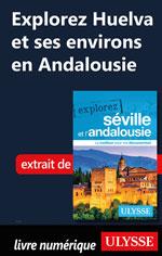 Explorez Huelva et ses environs en Andalousie