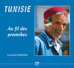 Tunisie, au Fil des Proverbes