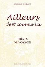 Ailleurs C'Est Comme Ici – Brèves de Voyages