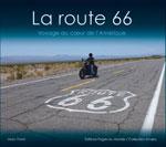La Route 66, Voyage au Coeur de L'amérique