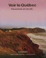 Voir le Québec- Panoramas et Circuits (Couv. Rigide)