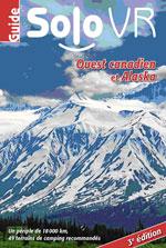 Guide Solo Vr Ouest du Canada et Alaska, 3ème Éd.