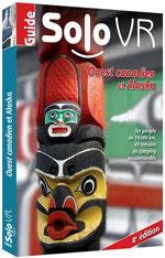 Guide Solo Vr Ouest Canadien et Alaska, 4ème Éd.