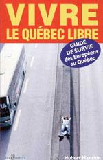 Vivre le Québec Libre: Guide de Survie Européens au Québec