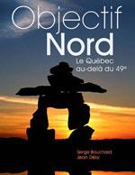 Objectif Nord - le Québec au-Delà du 49e