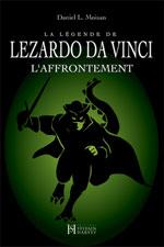 La Légende de Lezardo Da Vinci: l'Affrontement