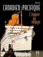 Le Canadien Pacifique- L'empire du Voyage