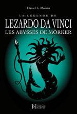 La Légende de Lezardo Da Vinci  Tome 3 les Abysses de Mörke