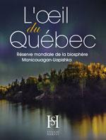 L'Oeil du Québec Réserve de Biosphère Manicouagan Uapishka